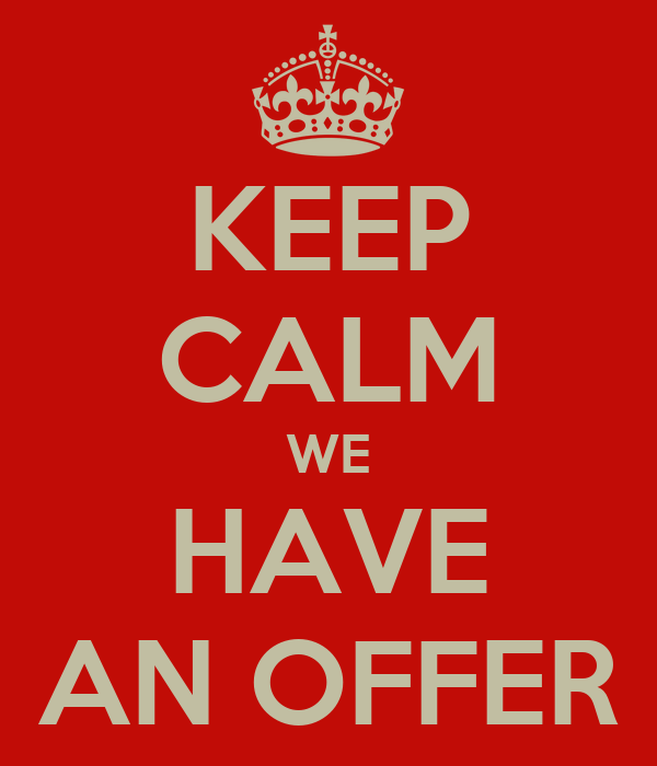 KEEP CALM WE HAVE AN OFFER