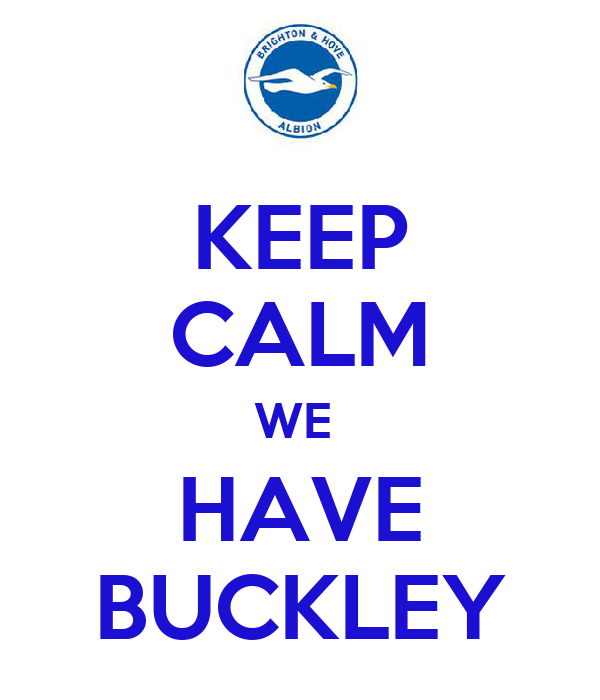 KEEP CALM WE  HAVE BUCKLEY