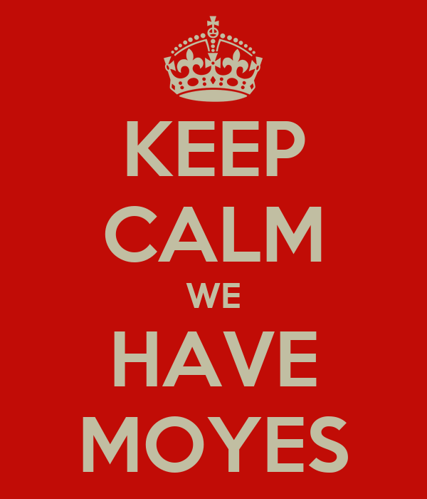 KEEP CALM WE HAVE MOYES