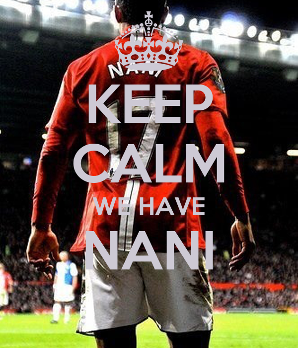 KEEP CALM WE HAVE NANI
