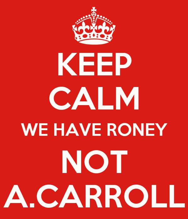 KEEP CALM WE HAVE RONEY NOT A.CARROLL