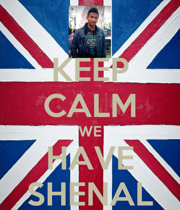 KEEP CALM WE HAVE SHENAL