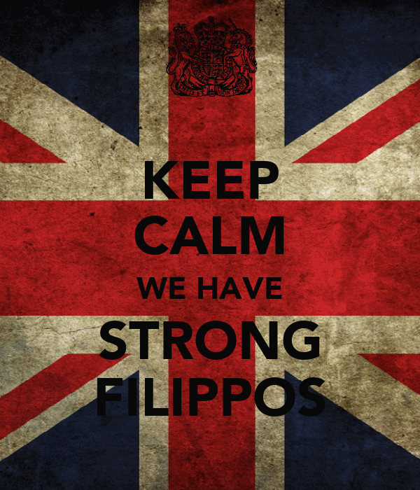 KEEP CALM WE HAVE STRONG FILIPPOS