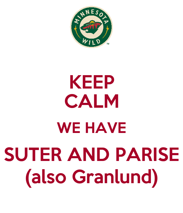 KEEP CALM WE HAVE SUTER AND PARISE (also Granlund)