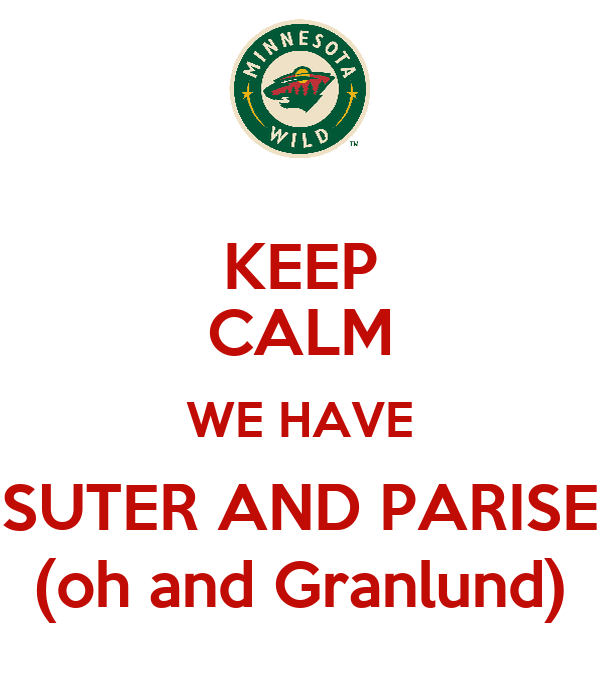 KEEP CALM WE HAVE SUTER AND PARISE (oh and Granlund)
