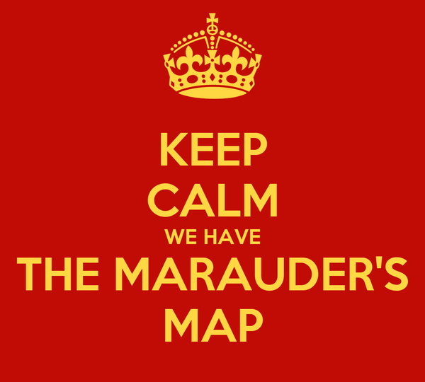 KEEP CALM WE HAVE THE MARAUDER'S MAP