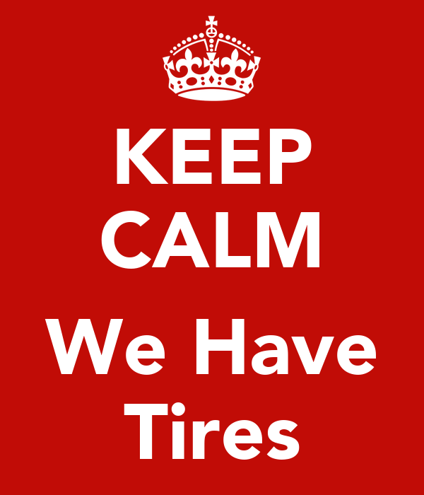 KEEP CALM  We Have Tires