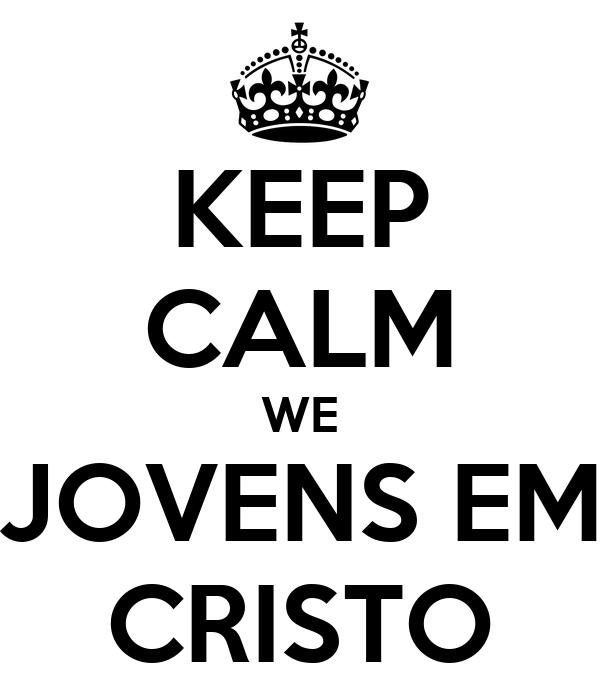KEEP CALM WE JOVENS EM CRISTO