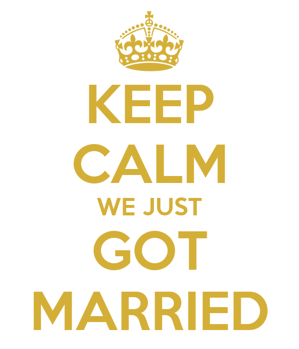 KEEP CALM WE JUST GOT MARRIED