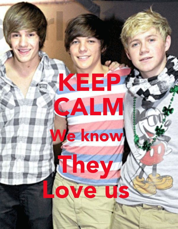KEEP CALM We know  They  Love us