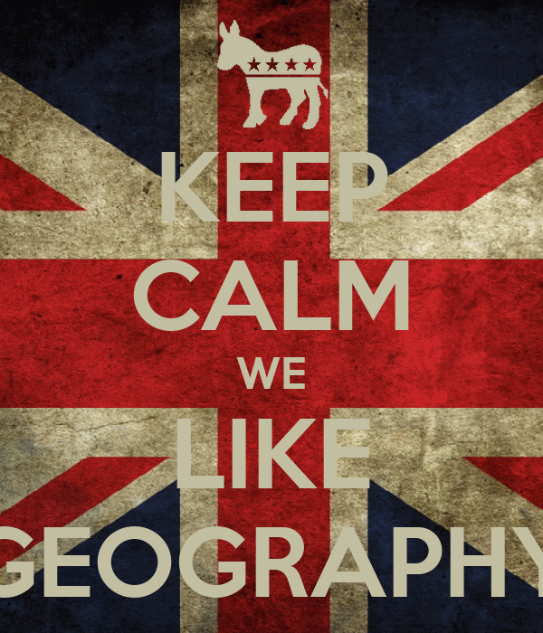 KEEP CALM WE LIKE GEOGRAPHY