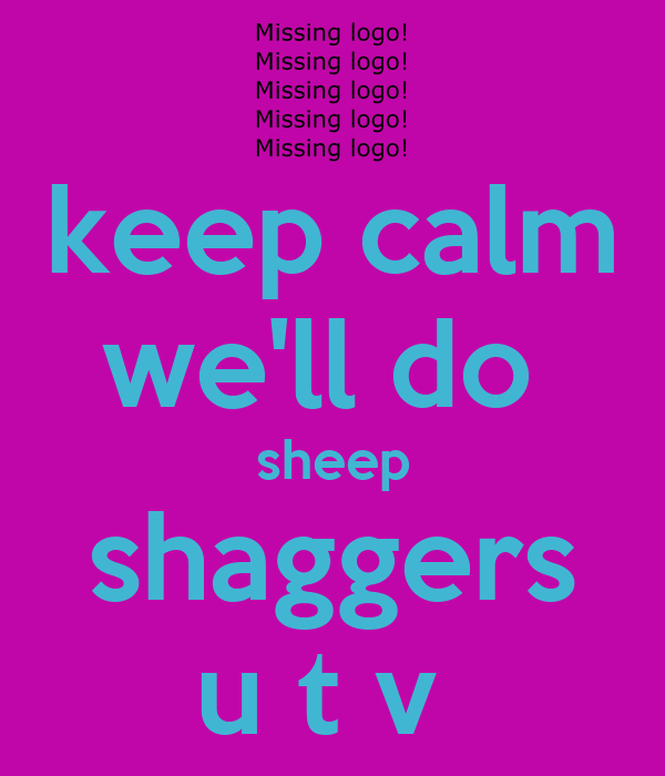 keep calm we'll do  sheep shaggers u t v