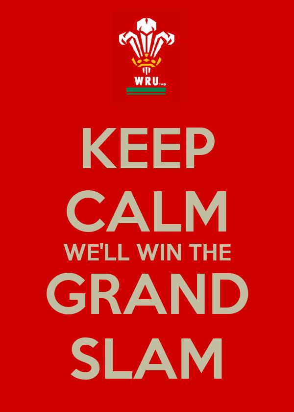 KEEP CALM WE'LL WIN THE GRAND SLAM