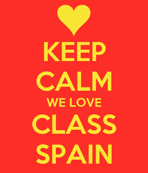 KEEP CALM WE LOVE CLASS SPAIN