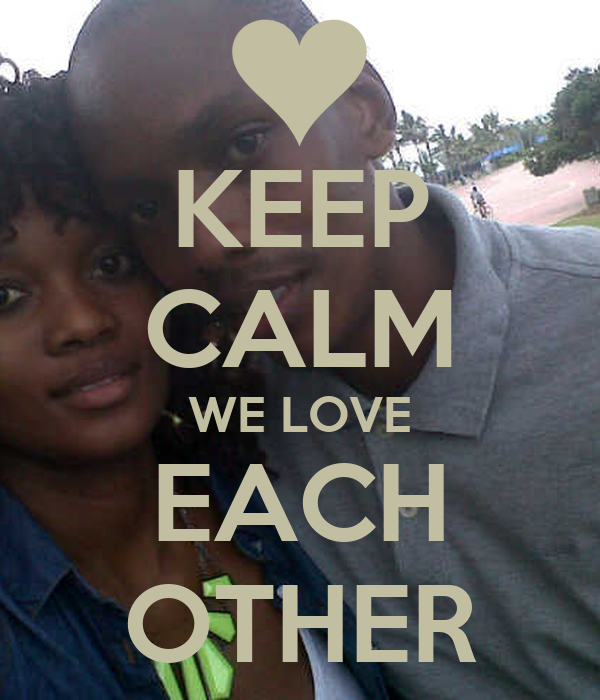 KEEP CALM WE LOVE EACH OTHER Poster