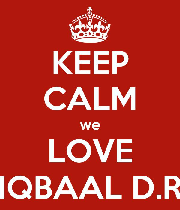 KEEP CALM we LOVE IQBAAL D.R