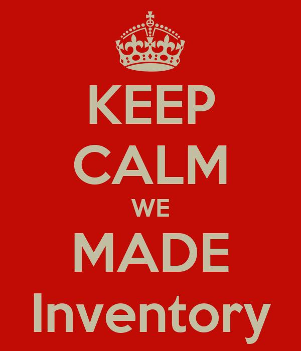 KEEP CALM WE MADE Inventory