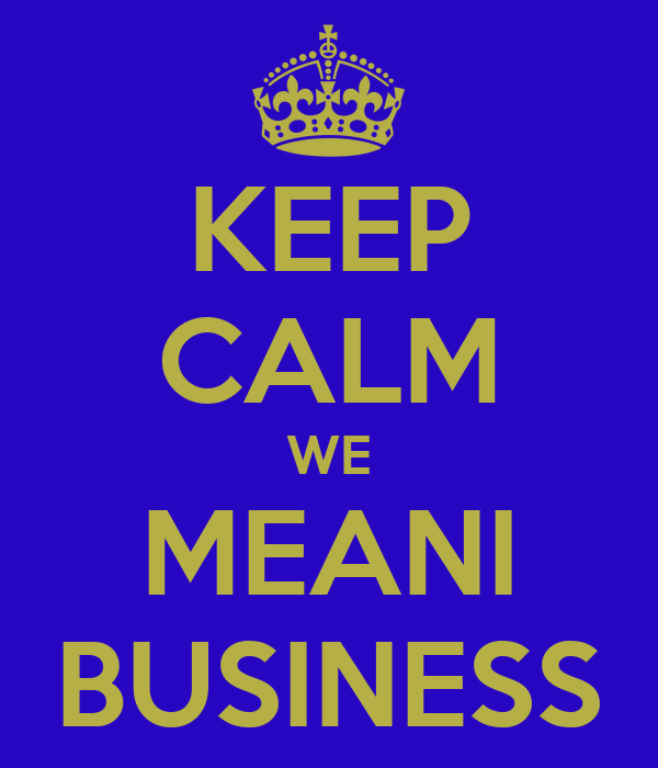 KEEP CALM WE MEANI BUSINESS