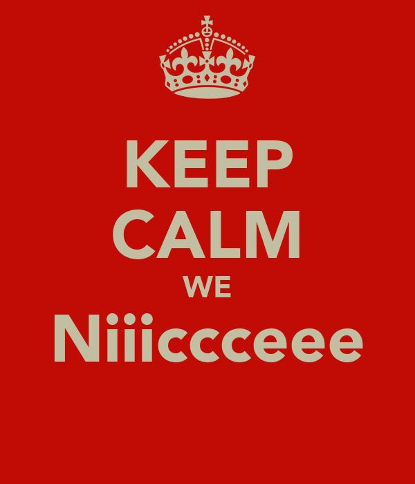 KEEP CALM WE Niiiccceee