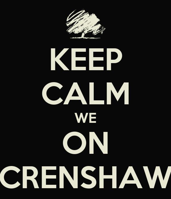 KEEP CALM WE ON CRENSHAW