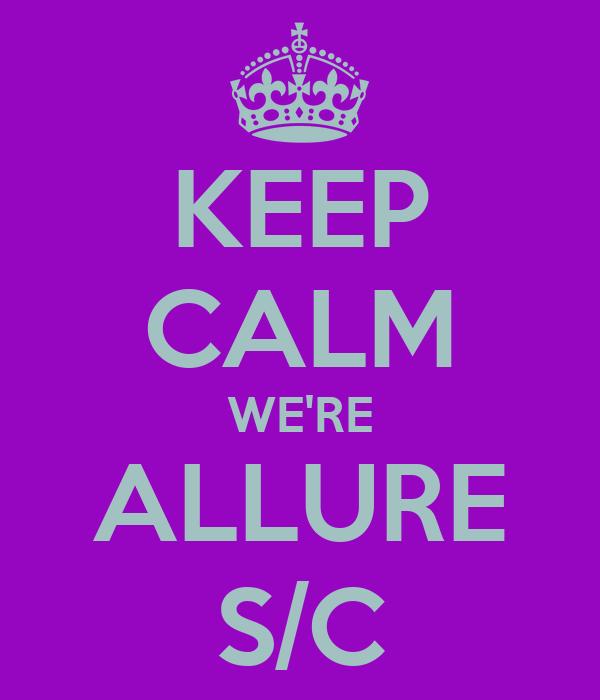 KEEP CALM WE'RE ALLURE S/C