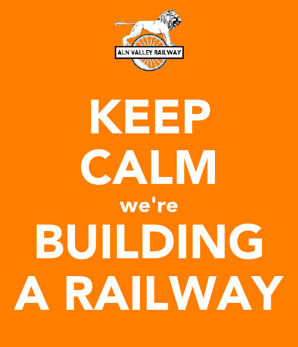 KEEP CALM we're BUILDING A RAILWAY