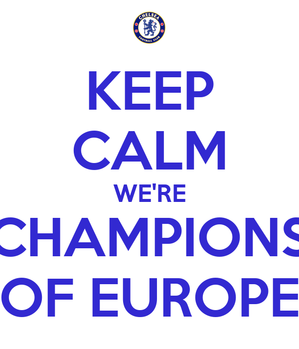 KEEP CALM WE'RE CHAMPIONS OF EUROPE