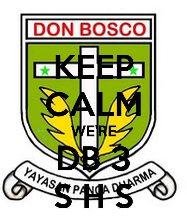 KEEP CALM WE'RE DB 3 S H S