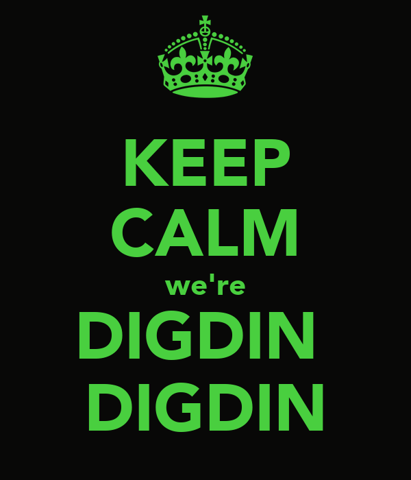 KEEP CALM we're DIGDIN  DIGDIN