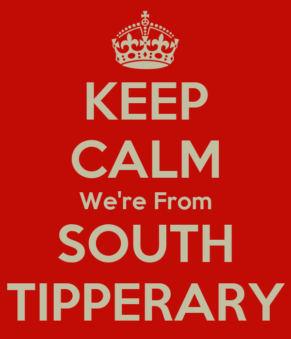 KEEP CALM We're From SOUTH TIPPERARY