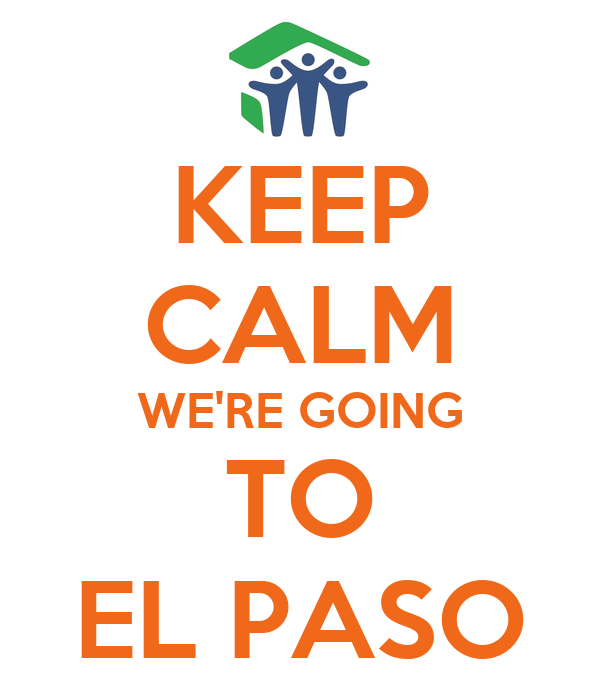 KEEP CALM WE'RE GOING TO EL PASO