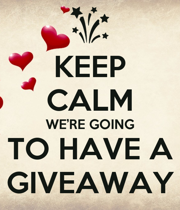 KEEP CALM WE'RE GOING TO HAVE A GIVEAWAY