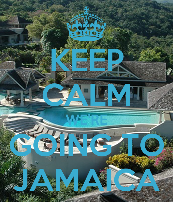 KEEP CALM WE'RE GOING TO JAMAICA