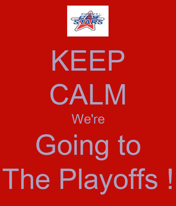 KEEP CALM We're Going to The Playoffs !