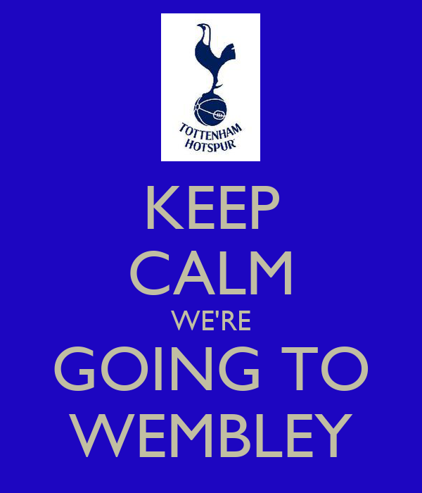 KEEP CALM WE'RE GOING TO WEMBLEY