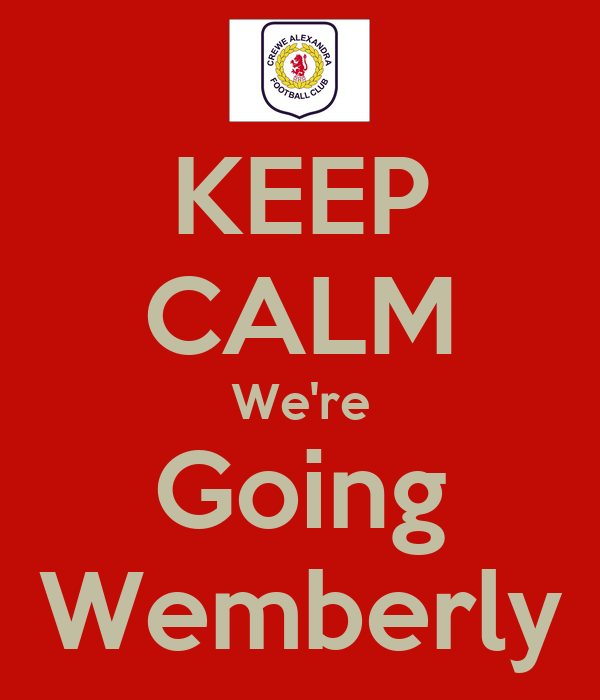 KEEP CALM We're Going Wemberly
