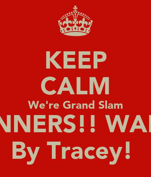 KEEP CALM We're Grand Slam WINNERS!! WALES By Tracey!
