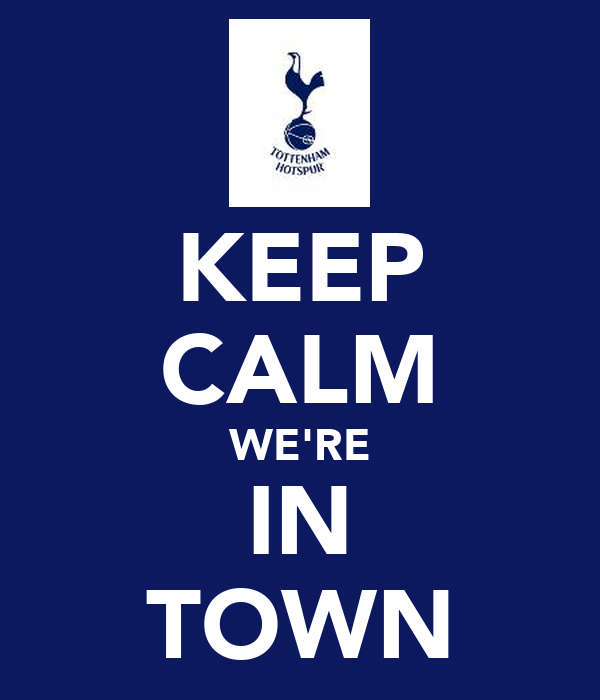 KEEP CALM WE'RE IN TOWN