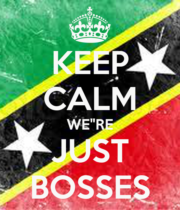 "KEEP CALM WE""RE JUST BOSSES"