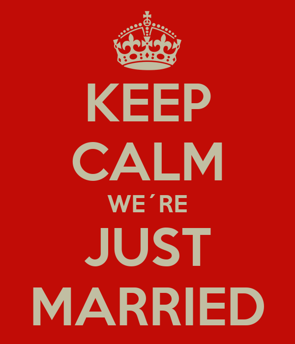 KEEP CALM WE´RE JUST MARRIED