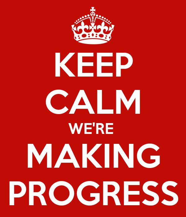 We are making progress