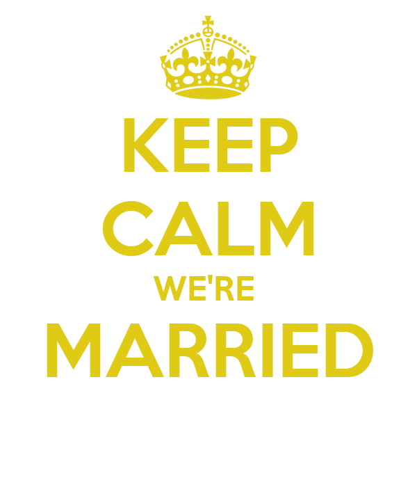 KEEP CALM WE'RE  MARRIED