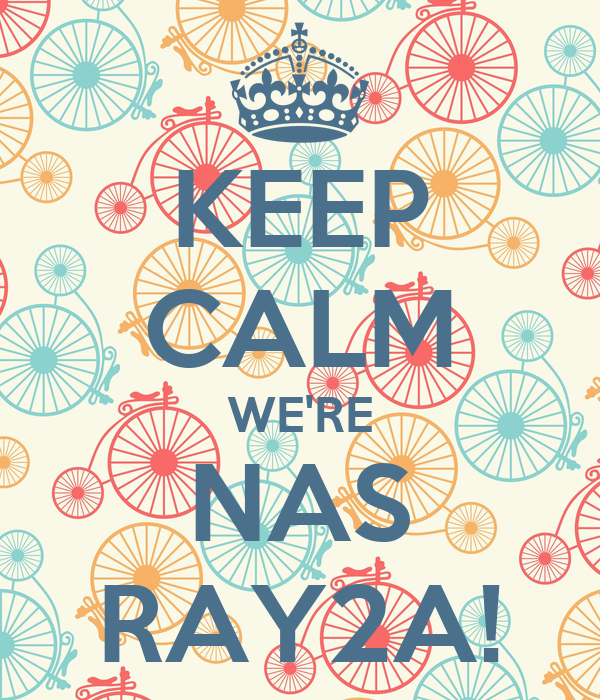 KEEP CALM WE'RE NAS RAY2A!
