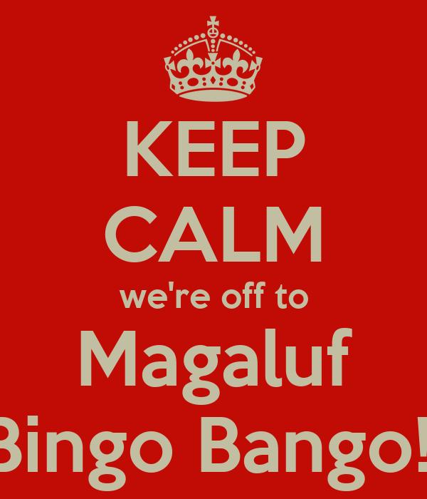 KEEP CALM we're off to Magaluf Bingo Bango!!