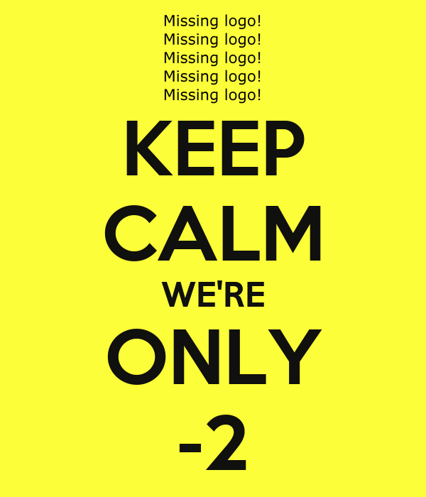 KEEP CALM WE'RE ONLY -2