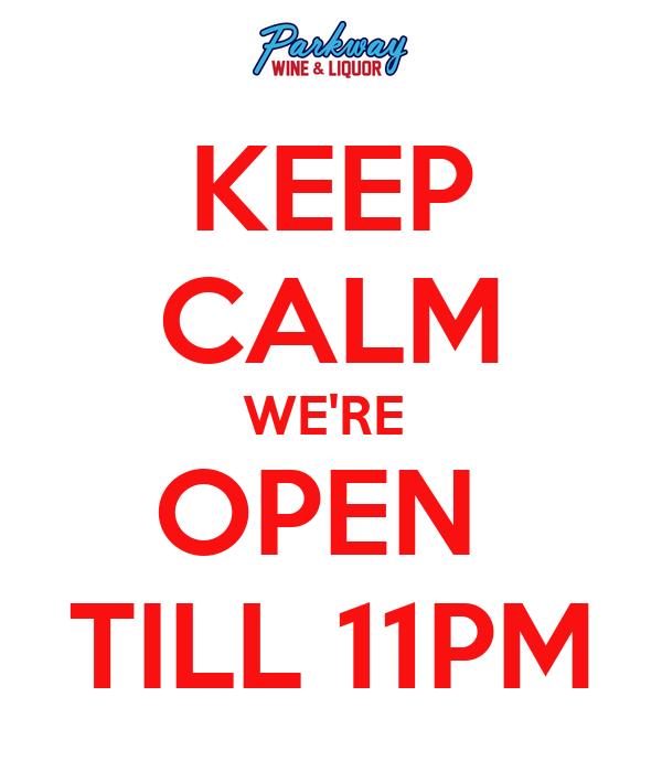 KEEP CALM WE'RE  OPEN  TILL 11PM
