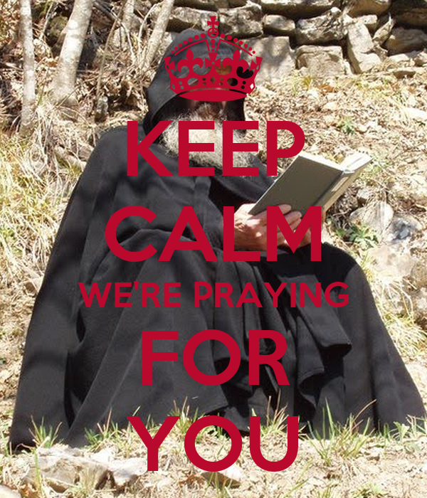 KEEP CALM WE'RE PRAYING FOR YOU