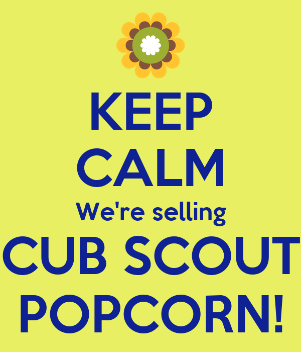 Selling Weekend: KEEP CALM We're Selling CUB SCOUT POPCORN! Poster