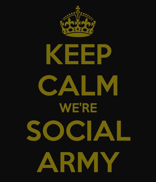 KEEP CALM WE'RE SOCIAL ARMY