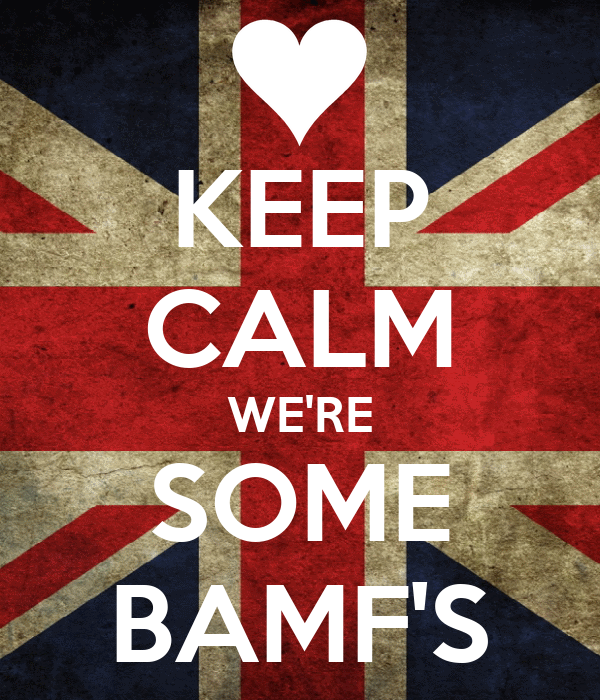 KEEP CALM WE'RE SOME BAMF'S